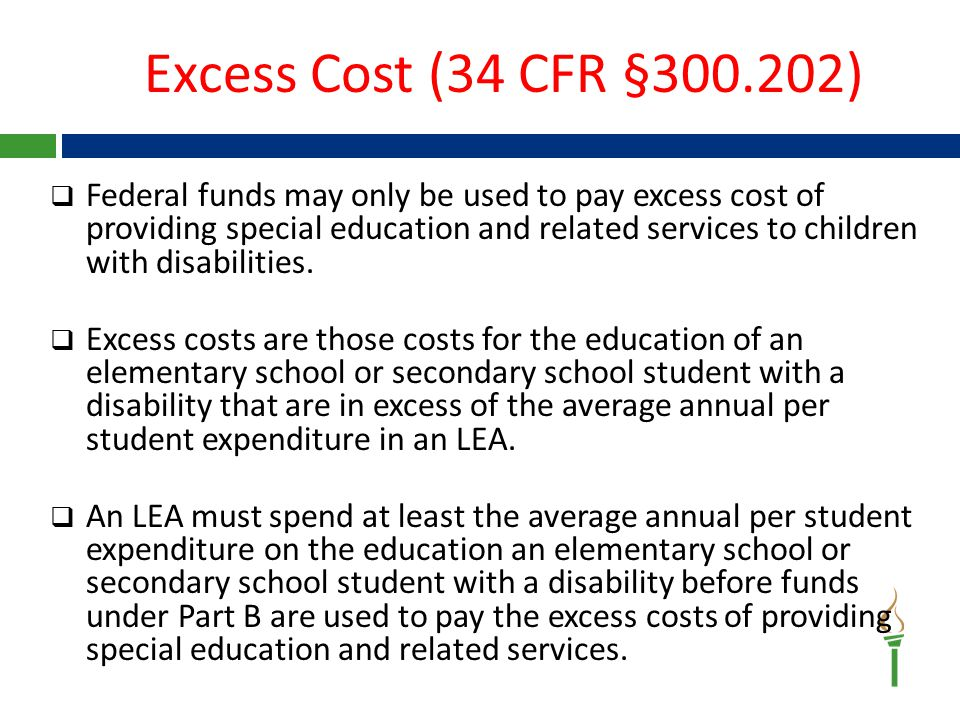  Federal funds may only be used to pay excess cost of providing special education and related services to children with disabilities.