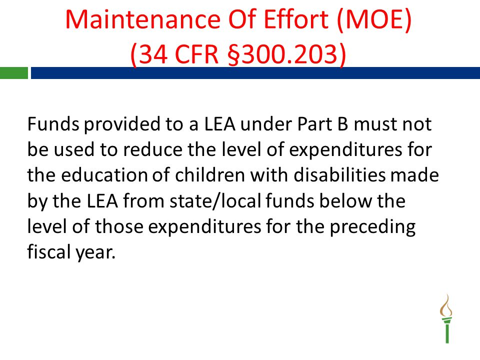 The LEA must SPEND the same amount in the CURRENT YEAR as compared to the PRIOR YEAR to be eligible for the CURRENT YEAR Part B Grant.