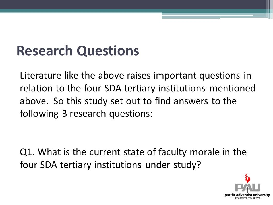 Research Questions Literature like the above raises important questions in relation to the four SDA tertiary institutions mentioned above.