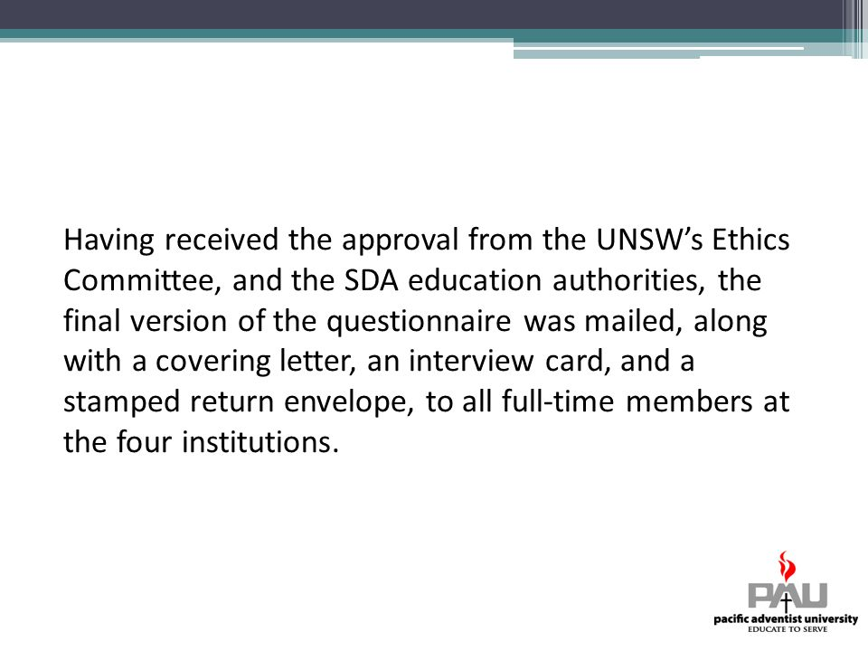 Having received the approval from the UNSW's Ethics Committee, and the SDA education authorities, the final version of the questionnaire was mailed, along with a covering letter, an interview card, and a stamped return envelope, to all full-time members at the four institutions.
