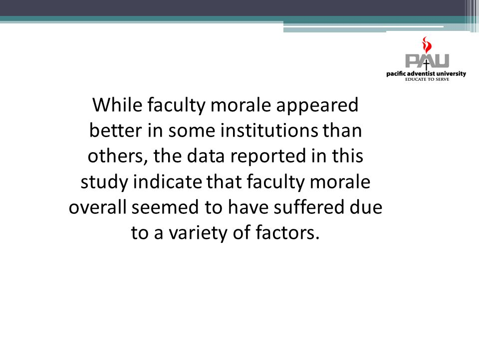 While faculty morale appeared better in some institutions than others, the data reported in this study indicate that faculty morale overall seemed to have suffered due to a variety of factors.