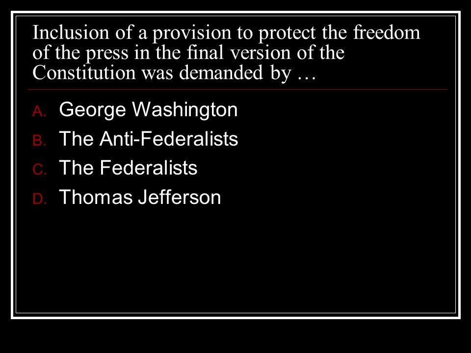 Answer B. The Anti- Federalists