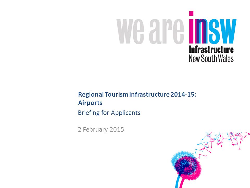 Regional Tourism Infrastructure 2014-15: Airports Briefing for Applicants 2 February 2015