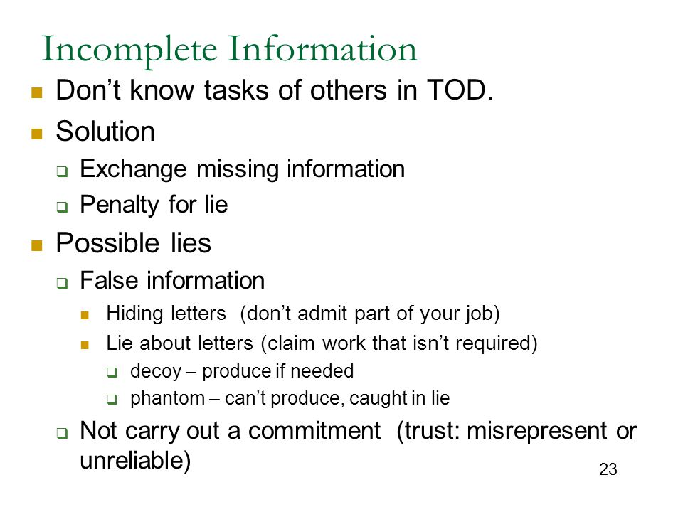 23 Incomplete Information Don't know tasks of others in TOD.