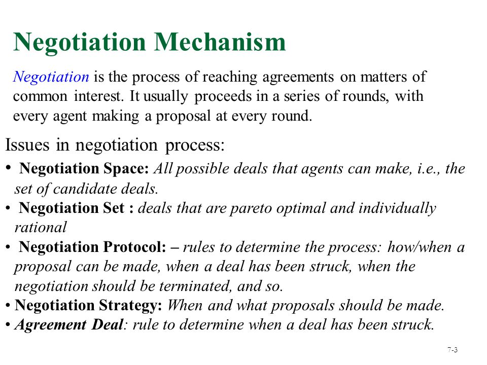 Negotiation is the process of reaching agreements on matters of common interest. It usually proceeds in a series of rounds, with every agent making a