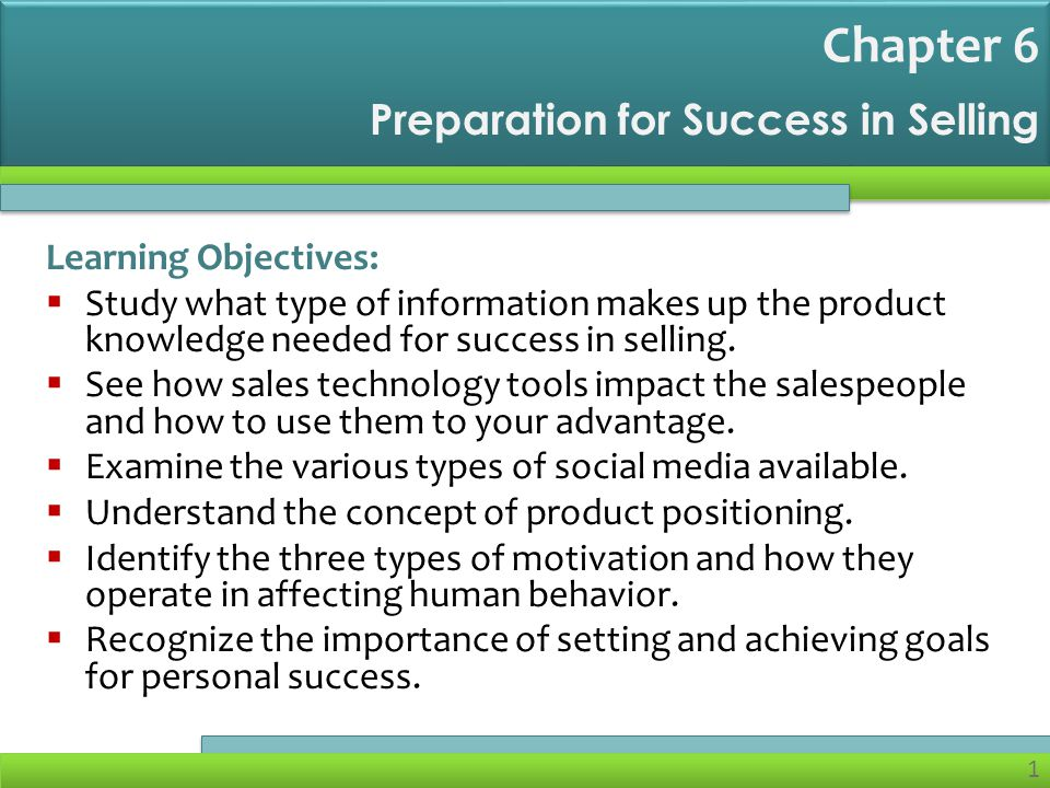2  Effective sales training involves:  Knowledge of the product or service  Information about the company  Motivation and goal setting  Sales force automation  Knowledge and application of the sales process Preparing to Sell