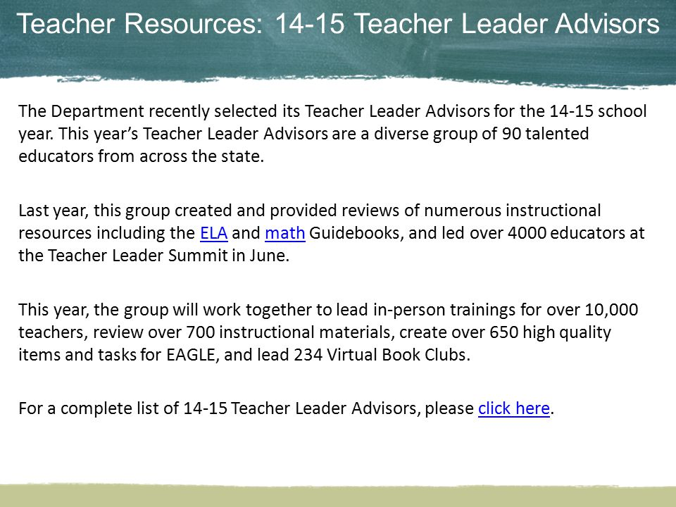 Teacher Resources: 14-15 Teacher Leader Advisors The Department recently selected its Teacher Leader Advisors for the 14-15 school year. This year's T