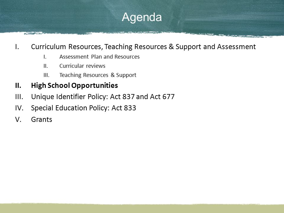 Agenda I.Curriculum Resources, Teaching Resources & Support and Assessment I.Assessment Plan and Resources II.Curricular reviews III.Teaching Resource