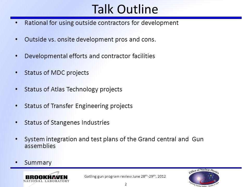Talk Outline Rational for using outside contractors for development Outside vs. onsite development pros and cons. Developmental efforts and contractor