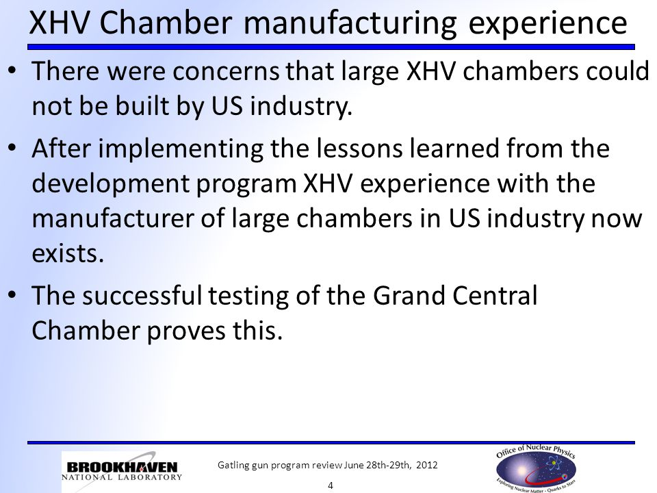 XHV Chamber manufacturing experience There were concerns that large XHV chambers could not be built by US industry.