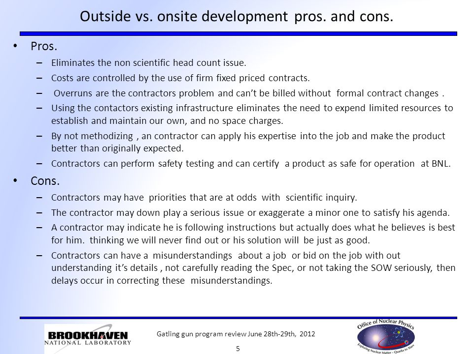 Outside vs. onsite development pros. and cons. Pros.