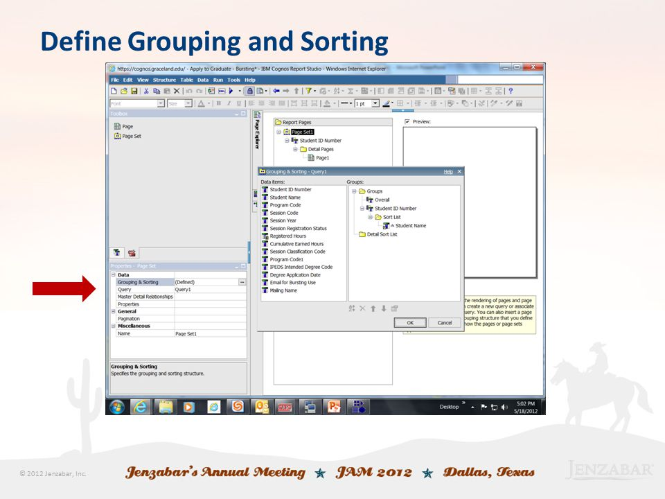 © 2012 Jenzabar, Inc. Define Grouping and Sorting