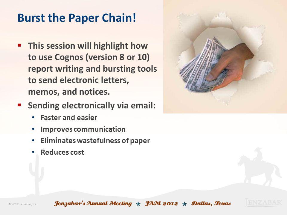 © 2012 Jenzabar, Inc. Burst the Paper Chain.