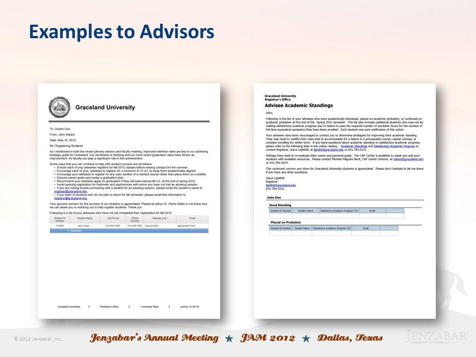 © 2012 Jenzabar, Inc. Examples to Advisors