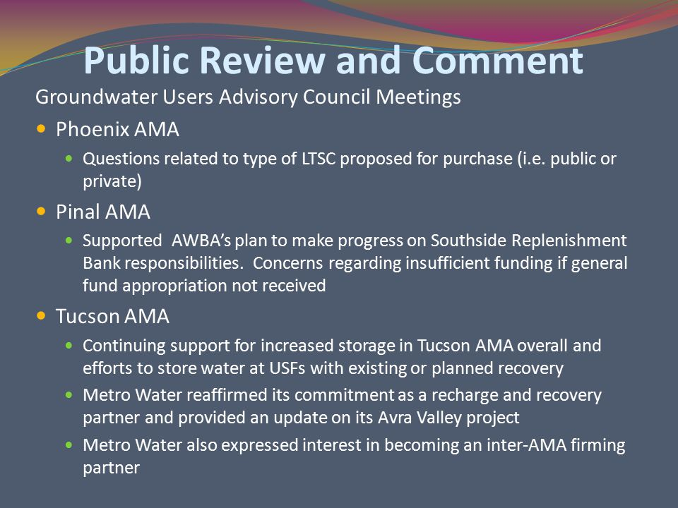 Public Review and Comment Groundwater Users Advisory Council Meetings Phoenix AMA Questions related to type of LTSC proposed for purchase (i.e.