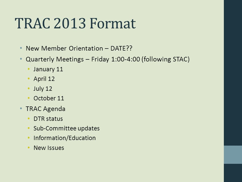 TRAC 2013 Format New Member Orientation – DATE .