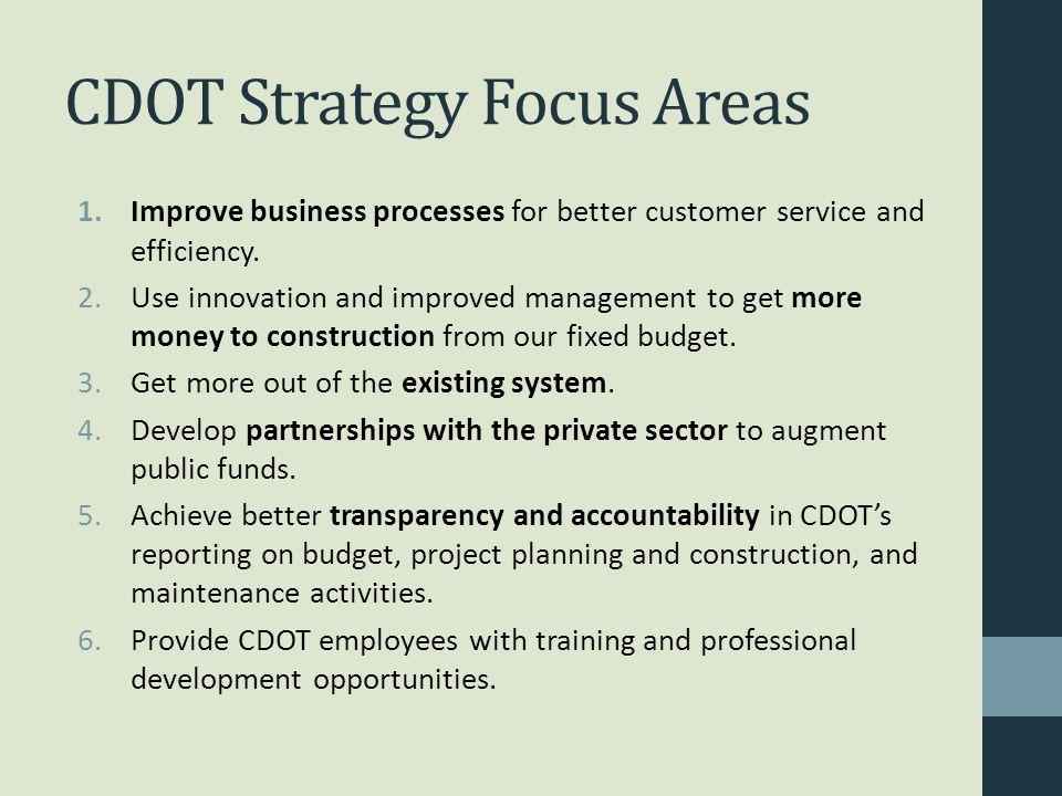 CDOT Strategy Focus Areas 1.Improve business processes for better customer service and efficiency.