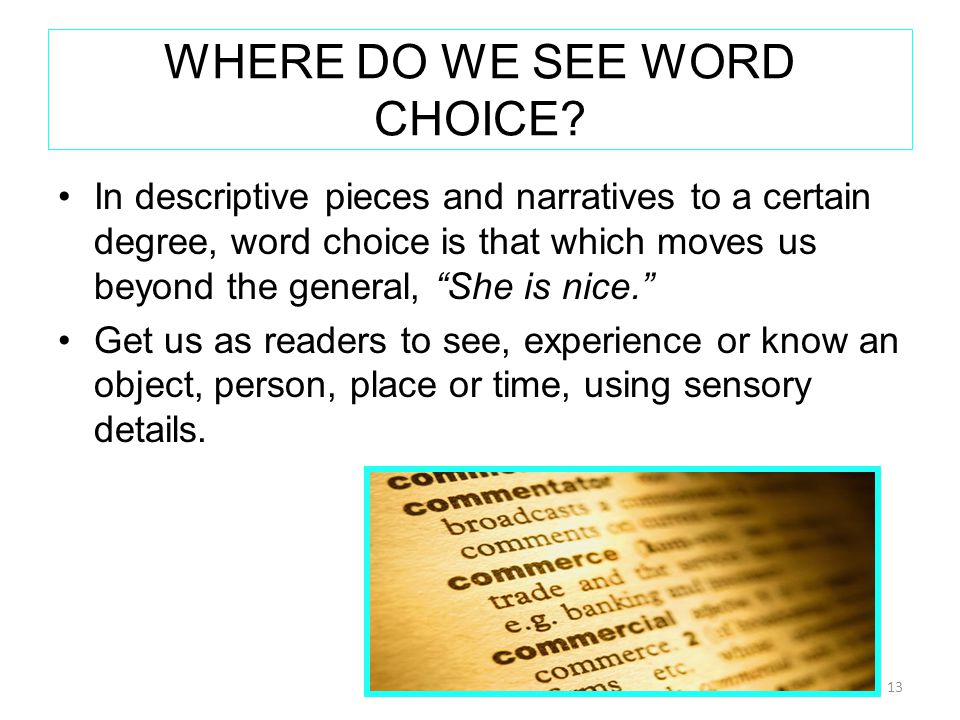 WHERE DO WE SEE WORD CHOICE.