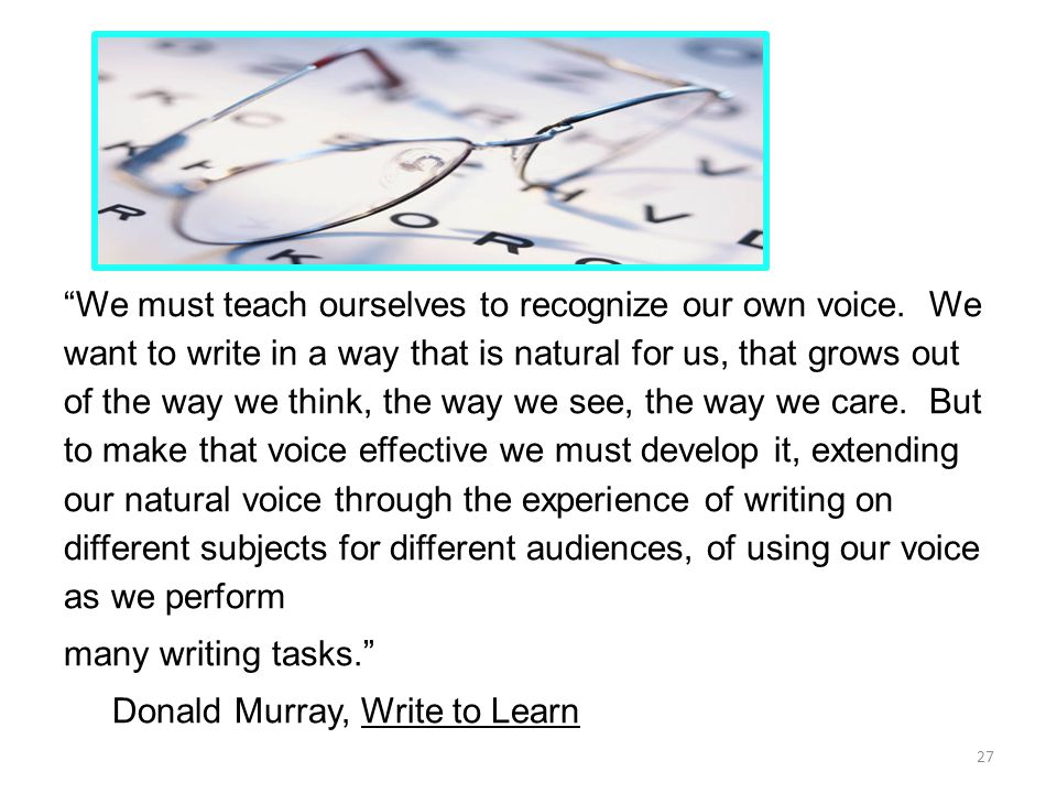 We must teach ourselves to recognize our own voice.