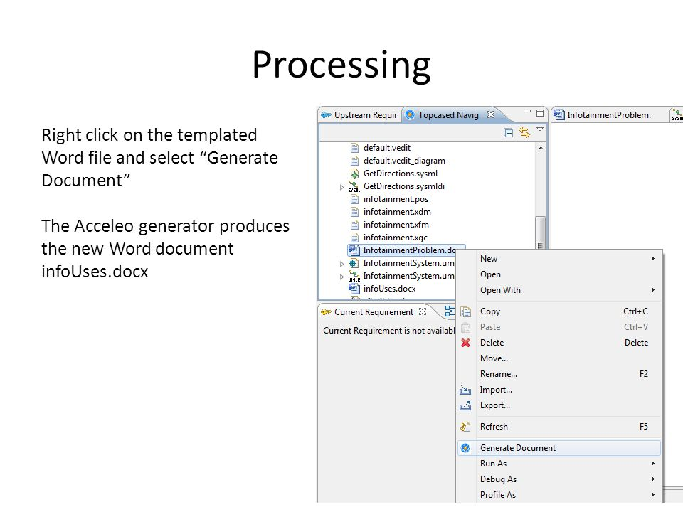 Processing Right click on the templated Word file and select Generate Document The Acceleo generator produces the new Word document infoUses.docx