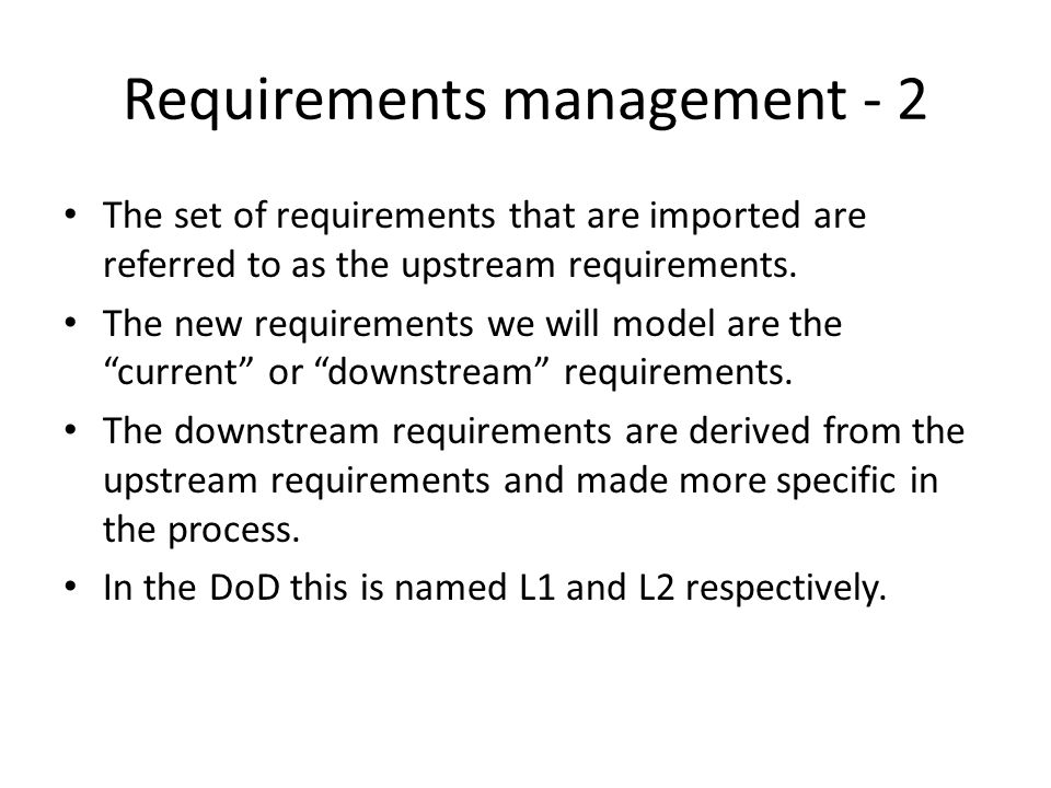 Requirements management - 2 The set of requirements that are imported are referred to as the upstream requirements.