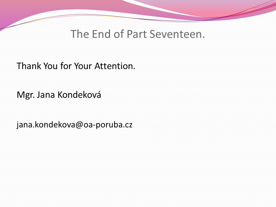 The End of Part Seventeen. Thank You for Your Attention.