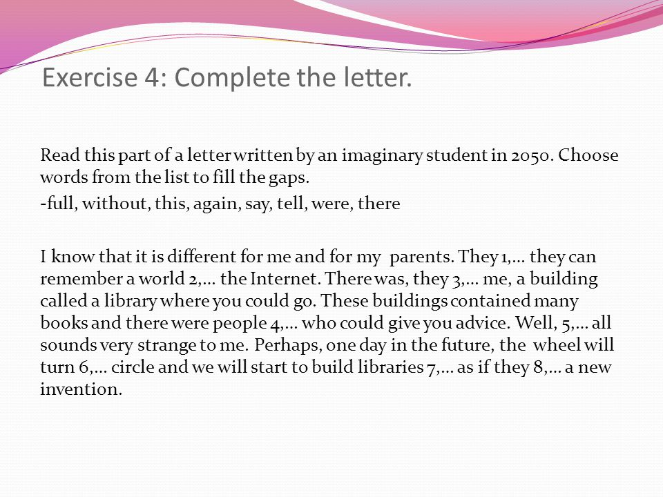 Exercise 4: Complete the letter.