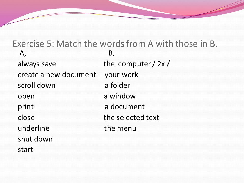 Exercise 5: Match the words from A with those in B.