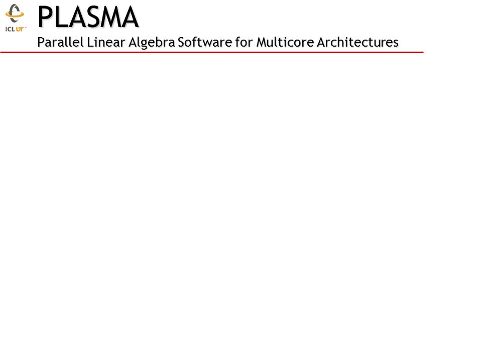 PLASMA Parallel Linear Algebra Software for Multicore Architectures