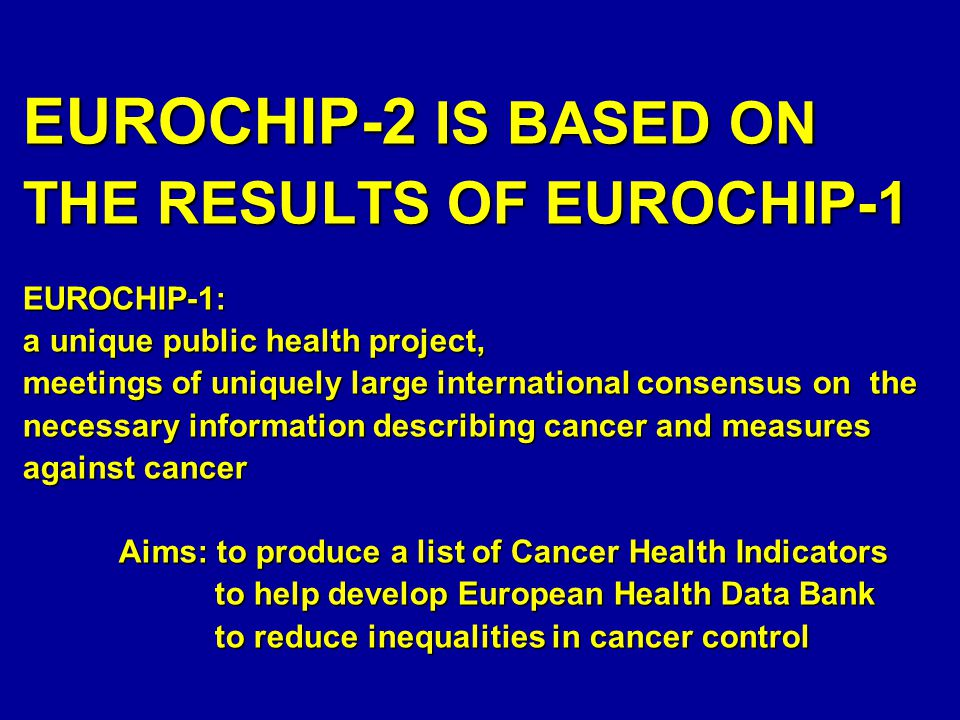 EUROCHIP-2: a European team-work for action and a bridge between research and health authorities EUROCHIP-2: a European team-work for action and a bridge between research and health authorities
