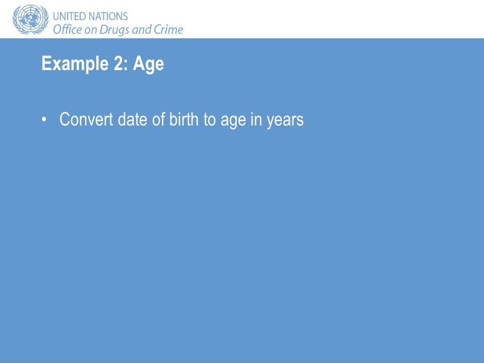 Example 2: Age Convert date of birth to age in years