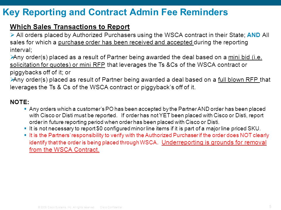 © 2009 Cisco Systems, Inc. All rights reserved.Cisco Confidential 5 Key Reporting and Contract Admin Fee Reminders Which Sales Transactions to Report