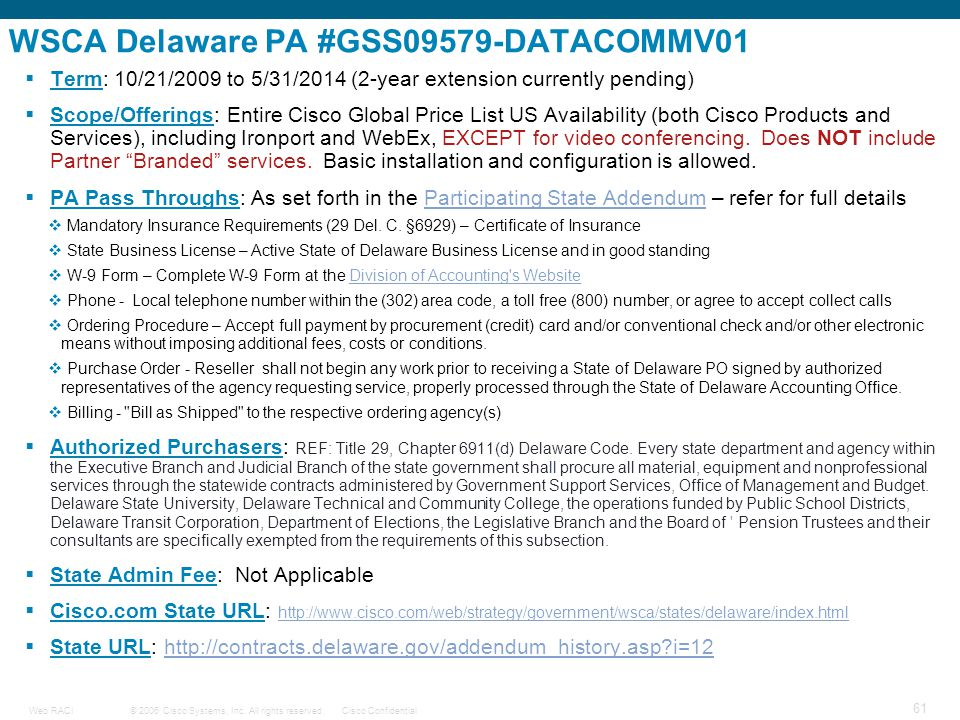 © 2006 Cisco Systems, Inc. All rights reserved.Cisco ConfidentialWeb RACI 61 WSCA Delaware PA #GSS09579-DATACOMMV01  Term: 10/21/2009 to 5/31/2014 (2