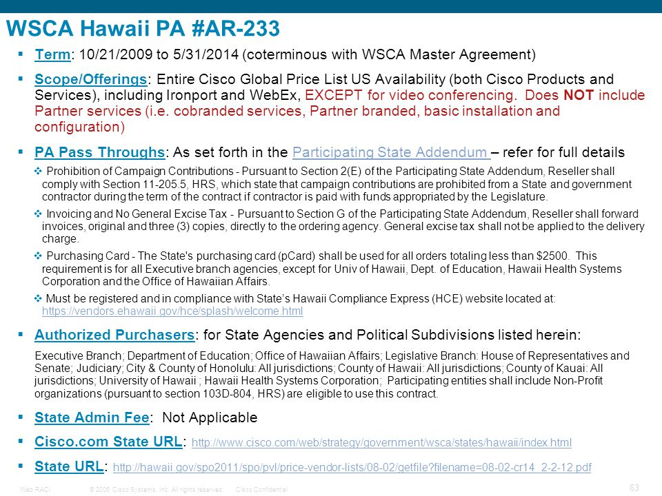 © 2006 Cisco Systems, Inc. All rights reserved.Cisco ConfidentialWeb RACI 63 WSCA Hawaii PA #AR-233  Term: 10/21/2009 to 5/31/2014 (coterminous with