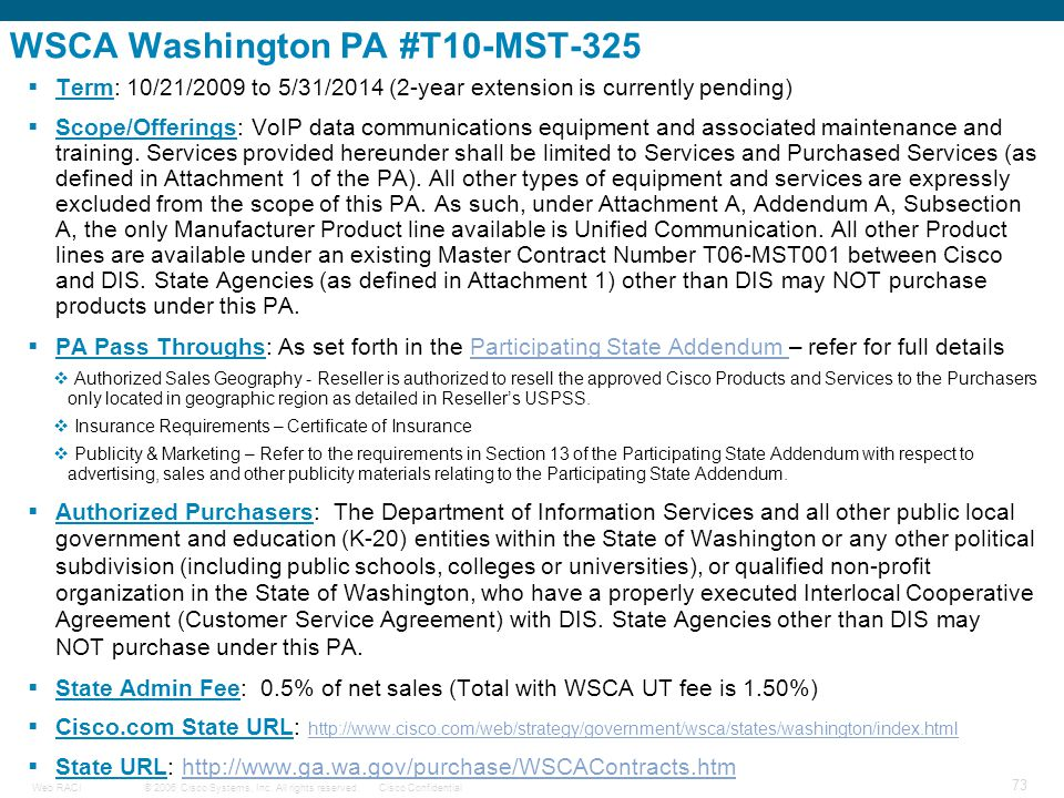 © 2006 Cisco Systems, Inc. All rights reserved.Cisco ConfidentialWeb RACI 73 WSCA Washington PA #T10-MST-325  Term: 10/21/2009 to 5/31/2014 (2-year e
