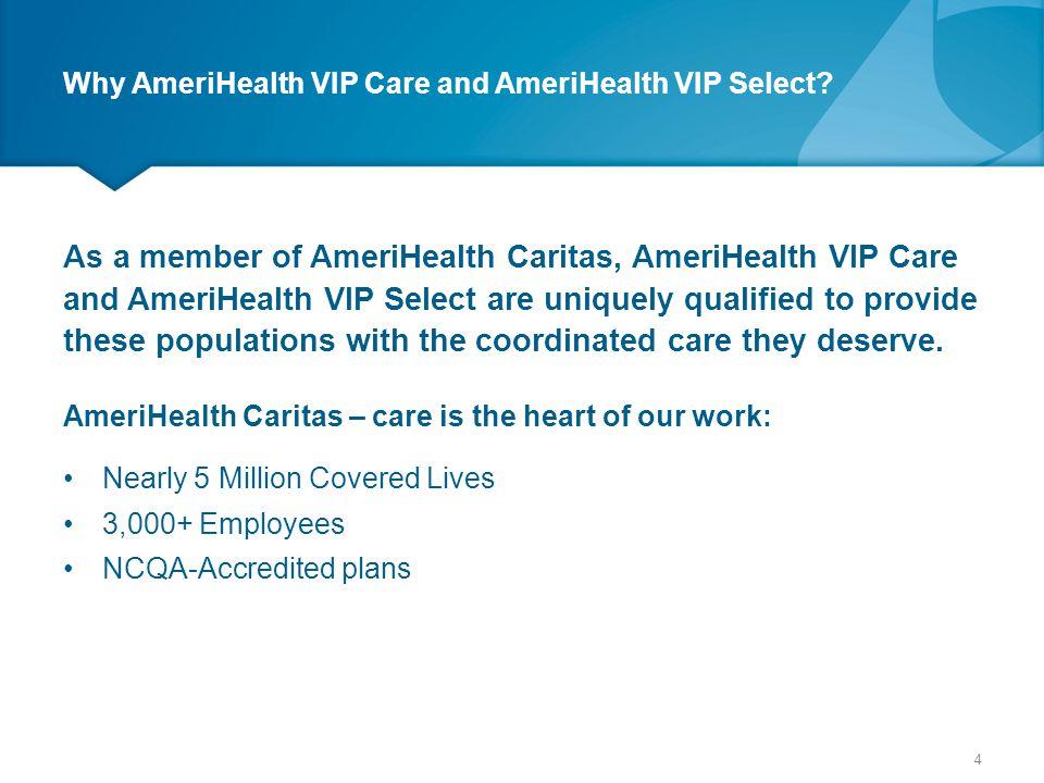The Provider Manual The AmeriHealth VIP Care and AmeriHealth VIP Select Provider Manual is on our website at www.amerihealthvipdc.com.