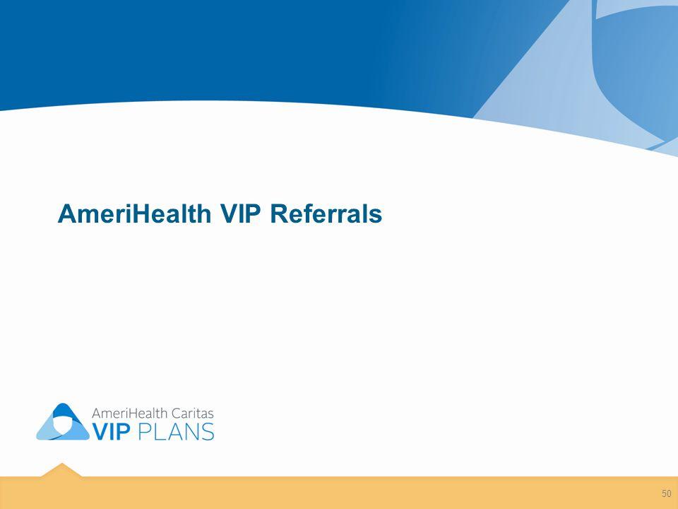 AmeriHealth VIP Referrals 50