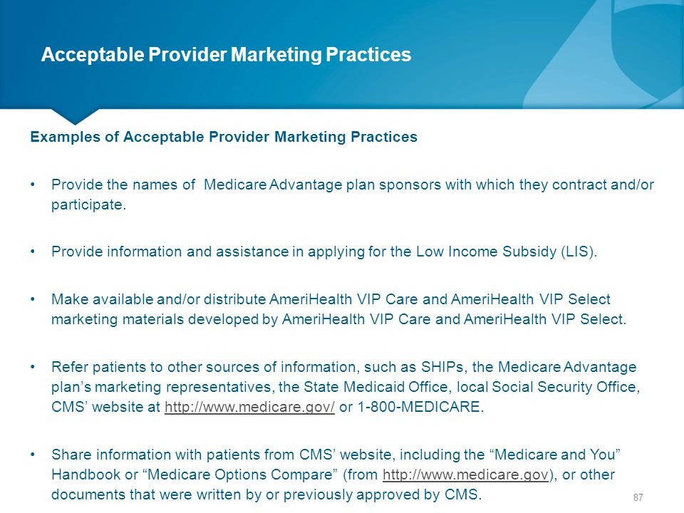 Acceptable Provider Marketing Practices Examples of Acceptable Provider Marketing Practices Provide the names of Medicare Advantage plan sponsors with