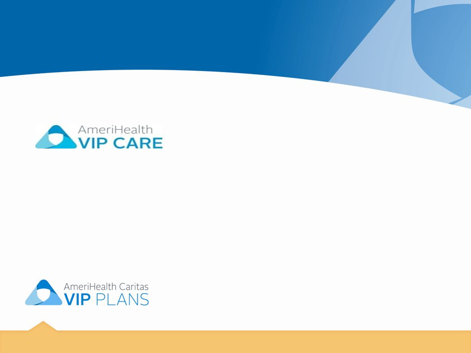 AmeriHealth VIP Care and AmeriHealth VIP Select– A Medicare Replacement For AmeriHealth VIP Care and AmeriHealth VIP Select members, AmeriHealth VIP Care or AmeriHealth VIP Select should be entered into the provider's billing system in the place of Medicare Fee for Service.