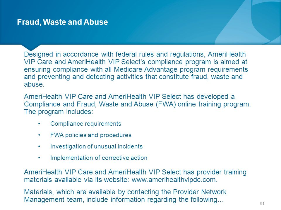 Fraud, Waste and Abuse Designed in accordance with federal rules and regulations, AmeriHealth VIP Care and AmeriHealth VIP Select's compliance program