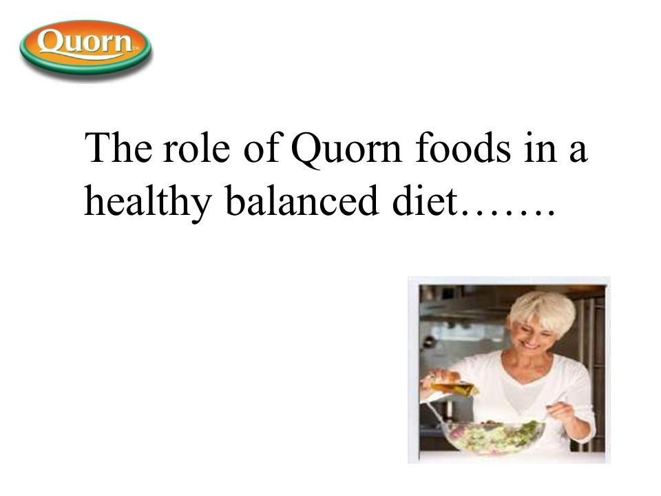 The role of Quorn foods in a healthy balanced diet…….