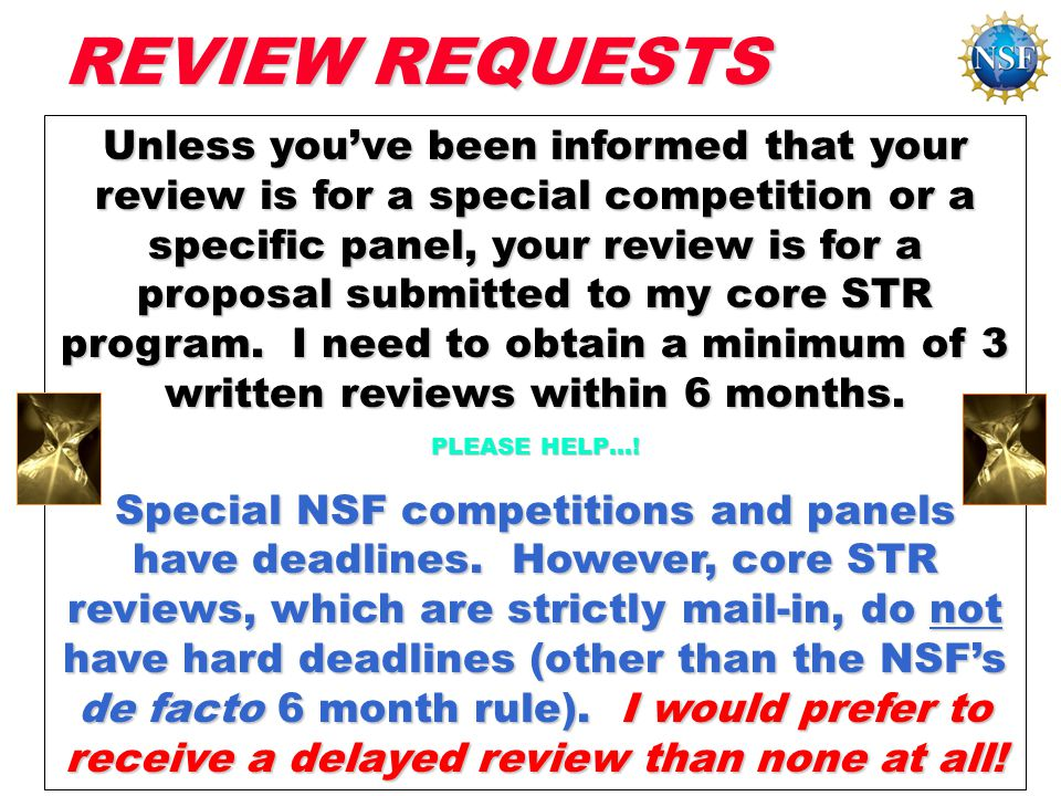 Unless you've been informed that your review is for a special competition or a specific panel, your review is for a proposal submitted to my core STR program.