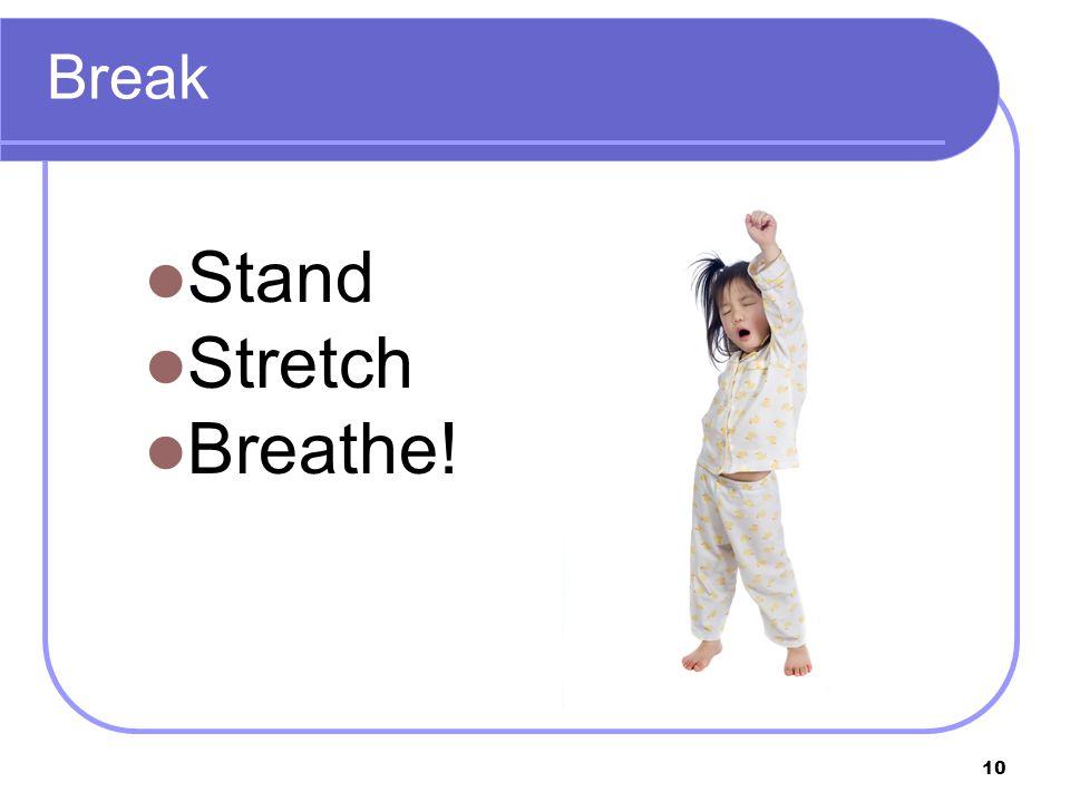 10 Break Stand Stretch Breathe!