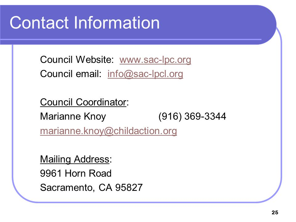 25 Contact Information Council Website: www.sac-lpc.orgwww.sac-lpc.org Council email: info@sac-lpcl.orginfo@sac-lpcl.org Council Coordinator: Marianne