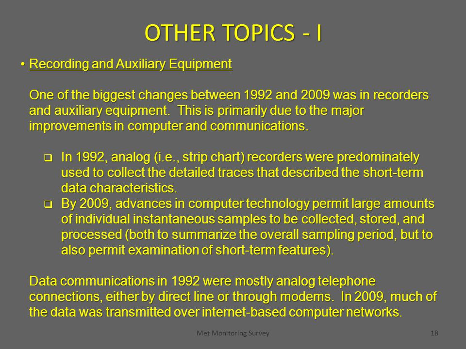Met Monitoring Survey18 Recording and Auxiliary EquipmentRecording and Auxiliary Equipment One of the biggest changes between 1992 and 2009 was in recorders and auxiliary equipment.
