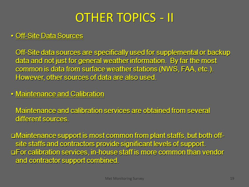 Met Monitoring Survey19 Off-Site Data SourcesOff-Site Data Sources Off-Site data sources are specifically used for supplemental or backup data and not just for general weather information.