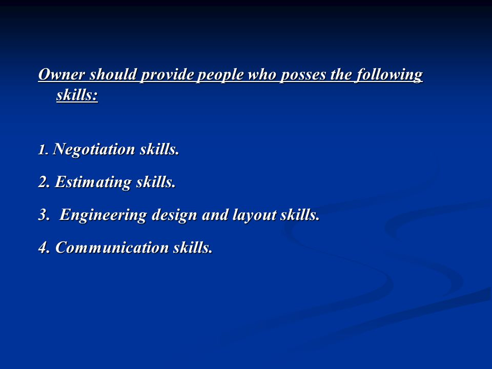 Owner should provide people who posses the following skills: 1.