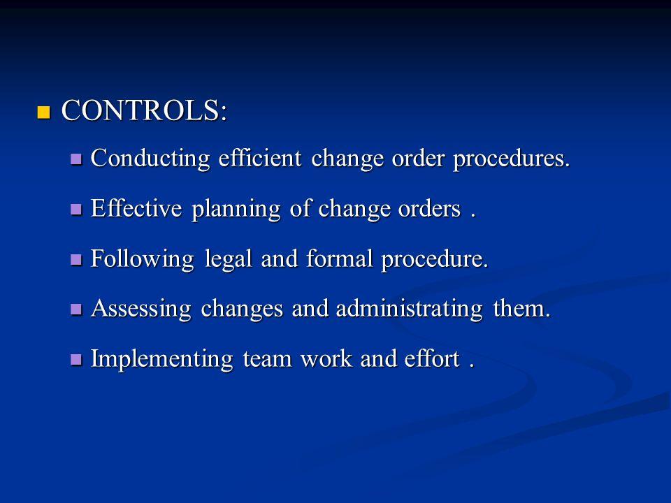 CONTROLS: CONTROLS: Conducting efficient change order procedures.