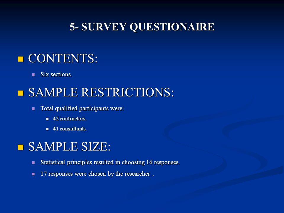 5- SURVEY QUESTIONAIRE CONTENTS: CONTENTS: Six sections.