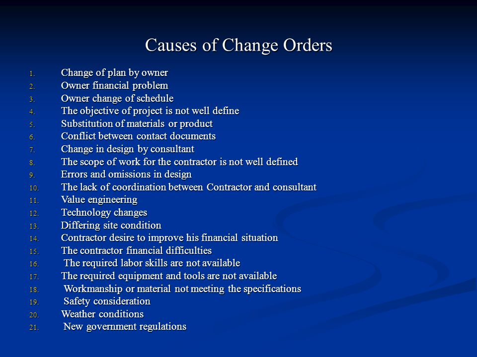 Causes of Change Orders 1. Change of plan by owner 2.